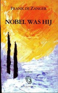 omslag roman 'NOBEL WAS HIJ'