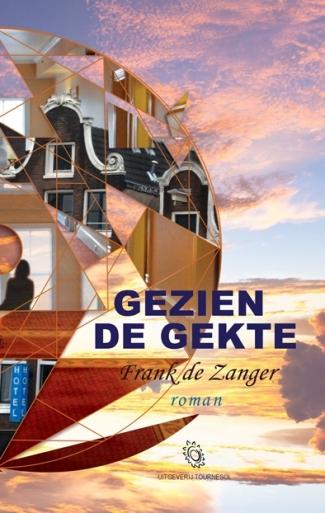 omslag GEZIEN DE GEKTE,FINAL, Frank de Zanger